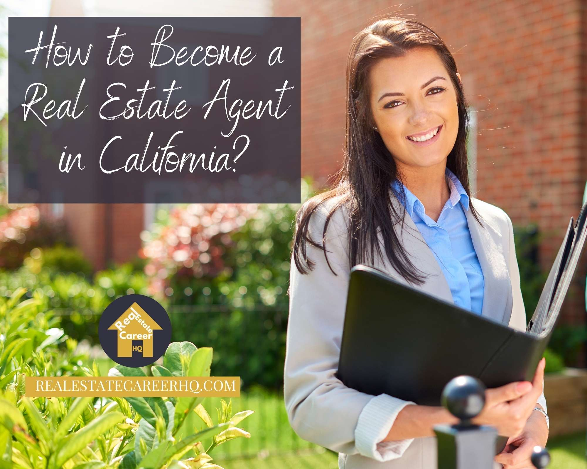 How to become a real estate agent in California?