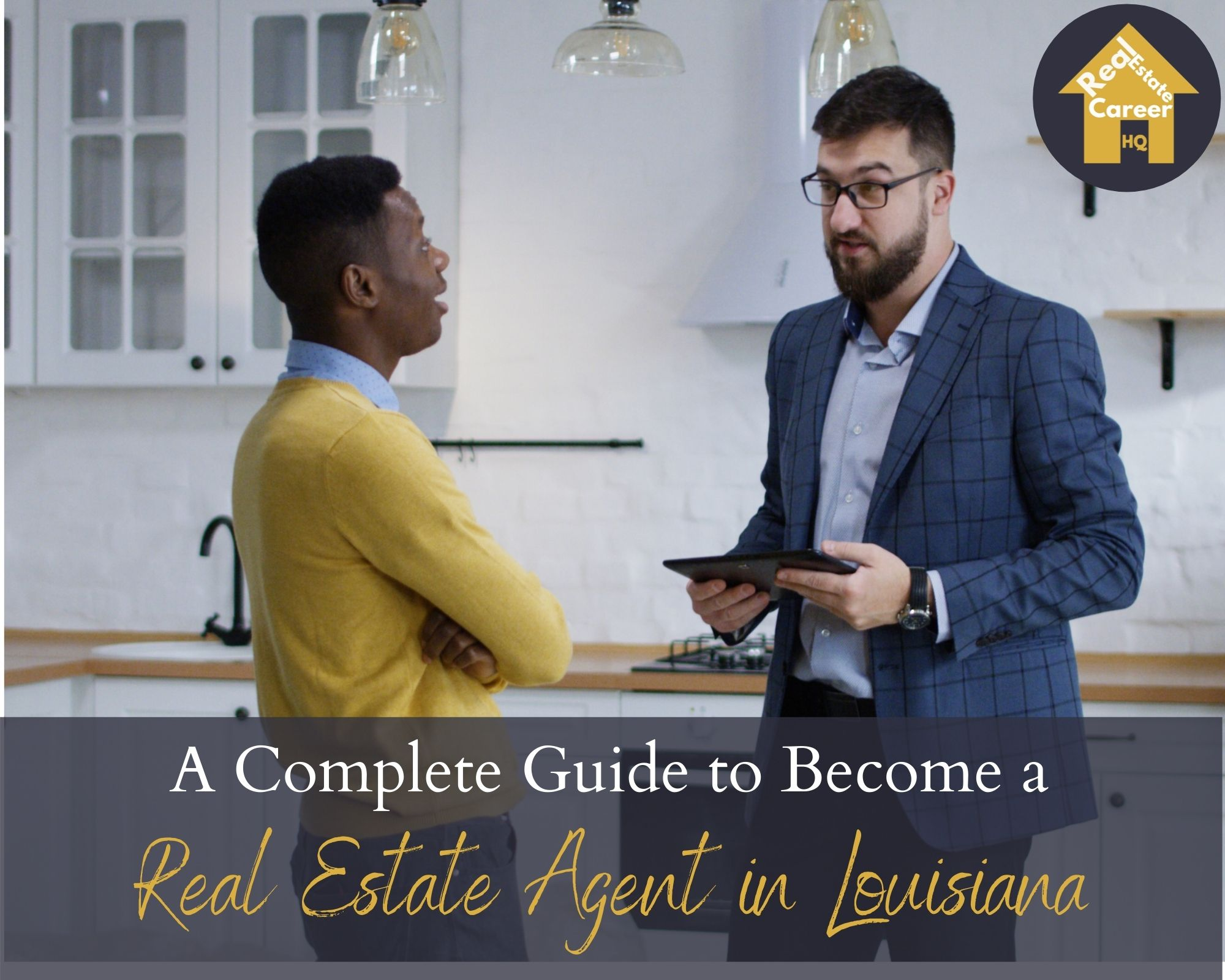 Complete guide to Become a Real Estate Agent in Louisiana