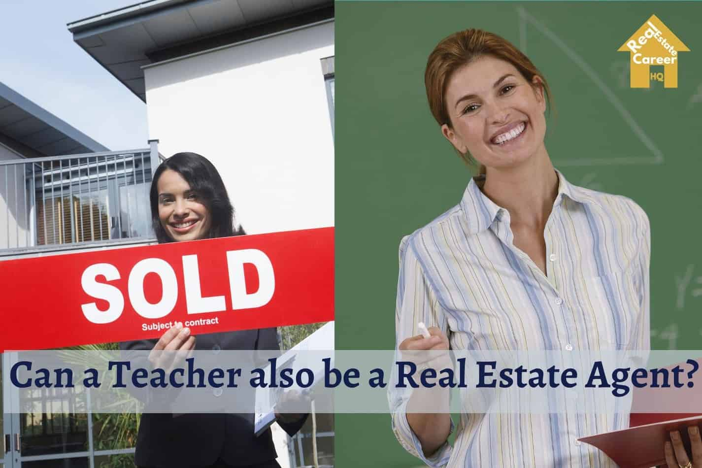 Can a Teacher also be a Real Estate Agent?