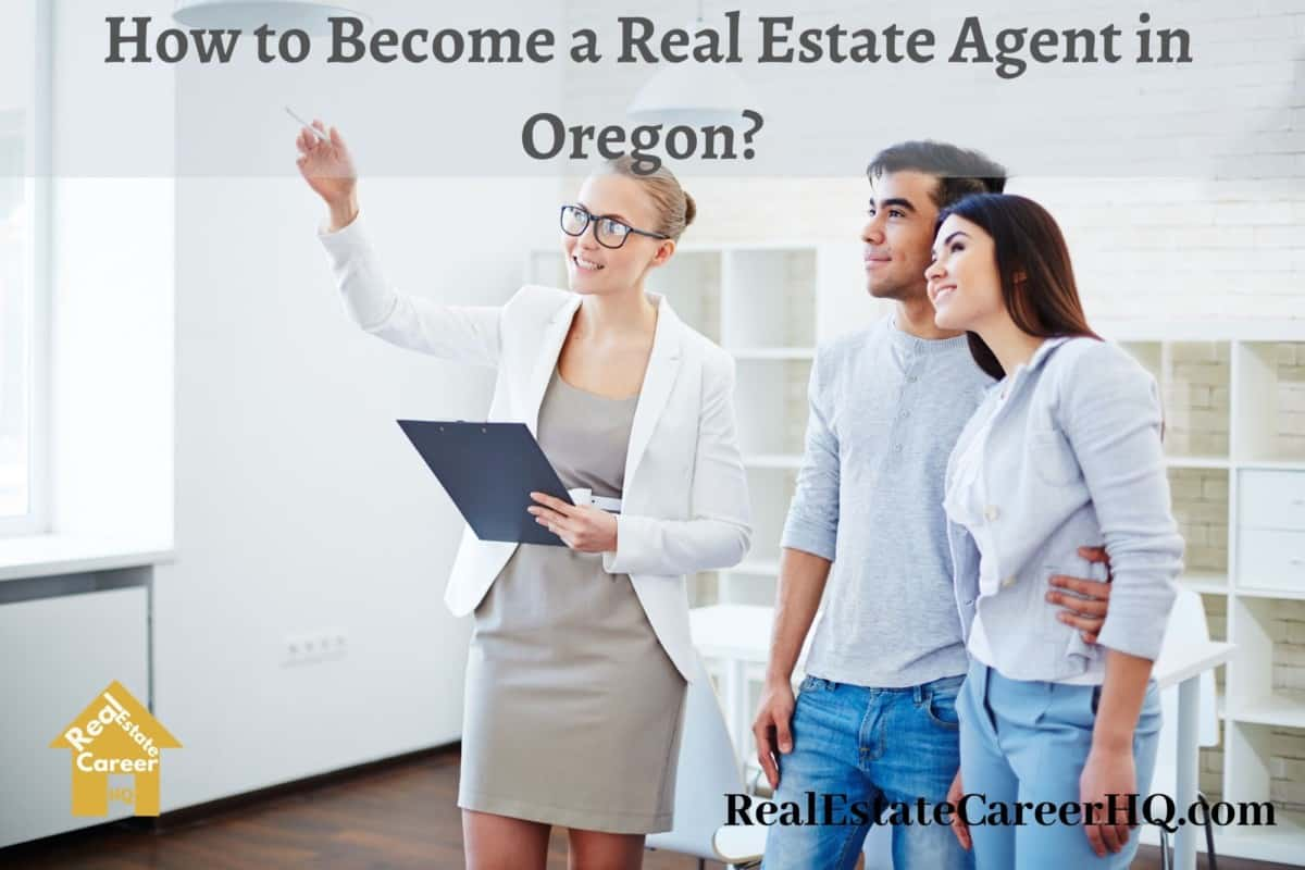 How to Become a Real Estate Agent in Oregon