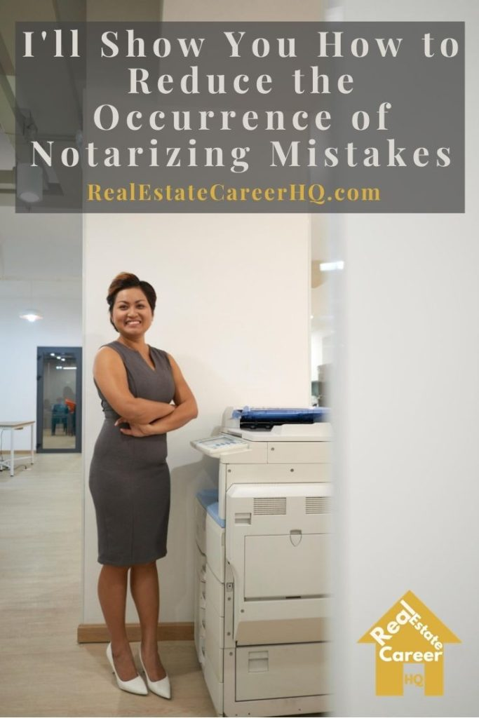 Here are some practical steps to reduce the occurrence of notarizing mistakes