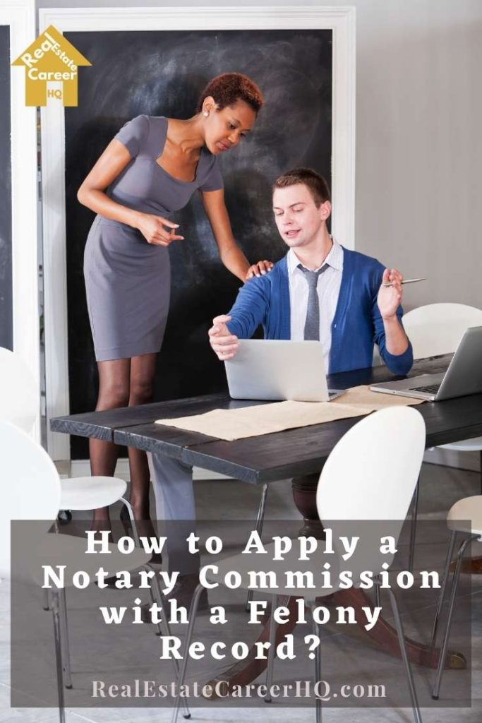 Practical Tips to Apply for Notary Commission with a Felony Record