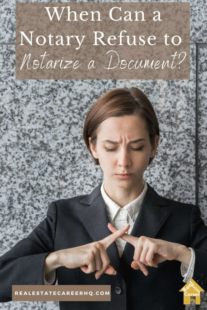Can a notary refuse to notarize a document?