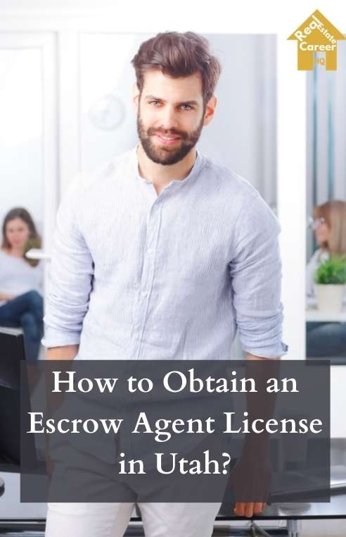 9 Steps to Become an Escrow Agent in Utah
